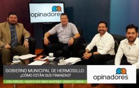 Opinadores – Gobierno municipal de Hermosillo: ¿cómo están sus finanzas?