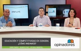 Opinadores – Educación y Competitividad en Sonora: ¿Cómo andamos?