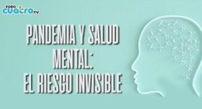 Pandemia y salud mental: el riesgo invisible