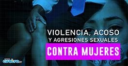 Violencia, acoso y agresiones sexuales contra mujeres